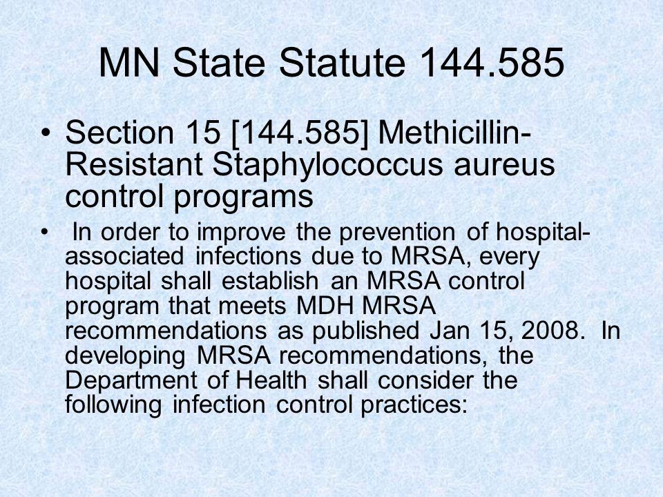 MN State Statute 144.585 Section 15 [144.585] Methicillin-Resistant Staphylococcus aureus control programs.